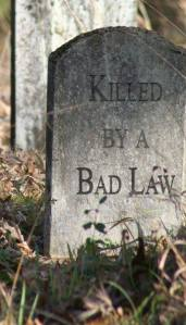 killed by a bad law